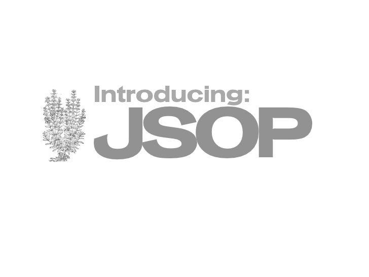 Introducing:  JSOP