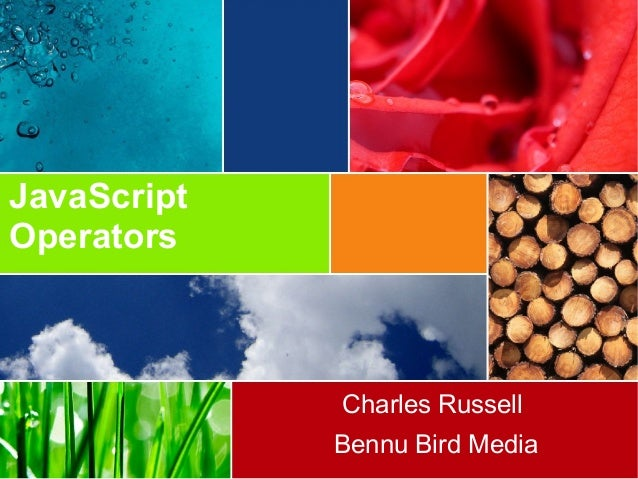 JavaScript Operators Charles Russell Bennu Bird Media