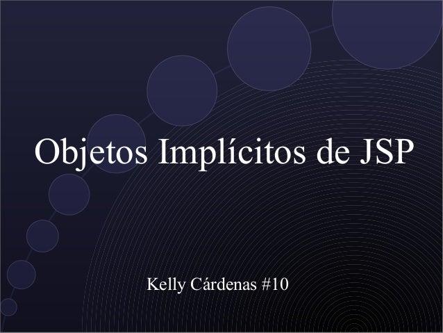 Objetos Implícitos de JSP Kelly Cárdenas #10