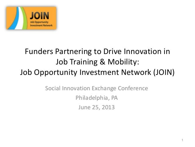 Funders Partnering to Drive Innovation in Job Training & Mobility: Job Opportunity Investment Network (JOIN) Social Innova...