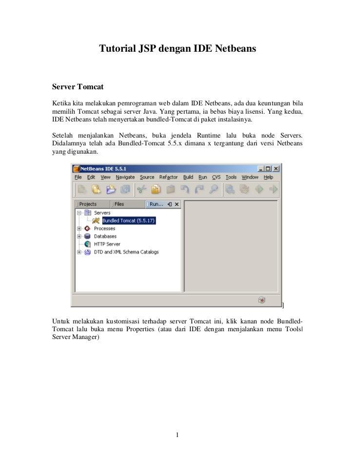 Tutorial JSP dengan IDE NetbeansServer TomcatKetika kita melakukan pemrograman web dalam IDE Netbeans, ada dua keuntungan ...