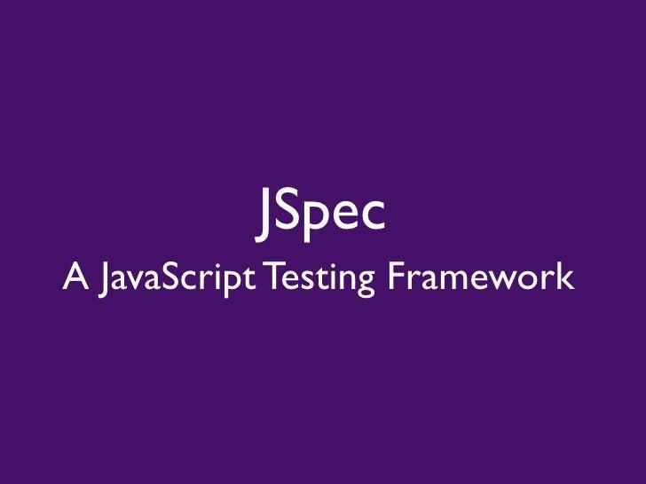 JSpec A JavaScript Testing Framework