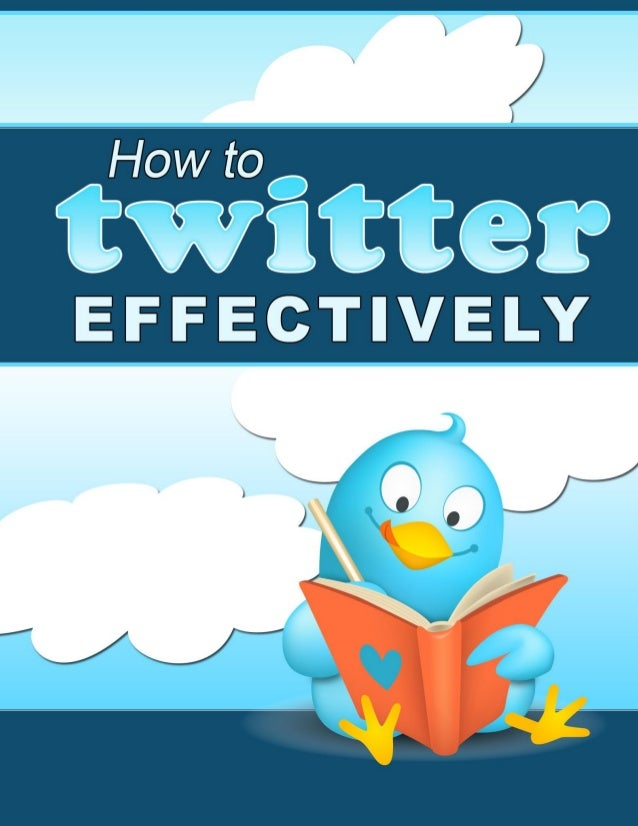 How To Twitter Effectively  Page 1