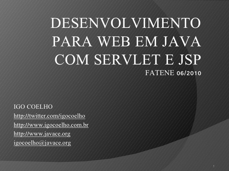 <ul><li>IGO COELHO </li></ul><ul><li>http://twitter.com/igocoelho </li></ul><ul><li>http://www.igocoelho.com.br </li></ul>...