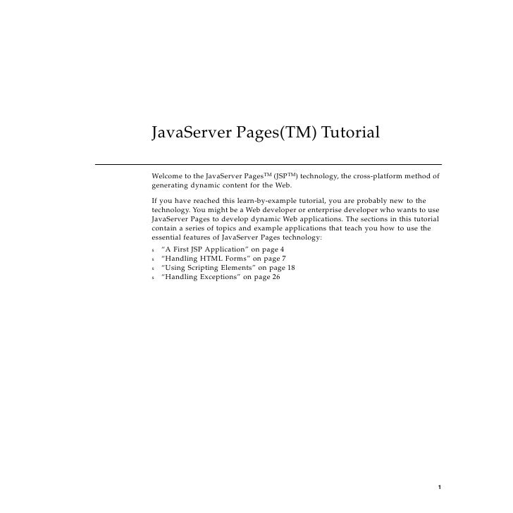 JavaServer Pages(TM) Tutorial  Welcome to the JavaServer PagesTM (JSPTM) technology, the cross-platform method of generati...