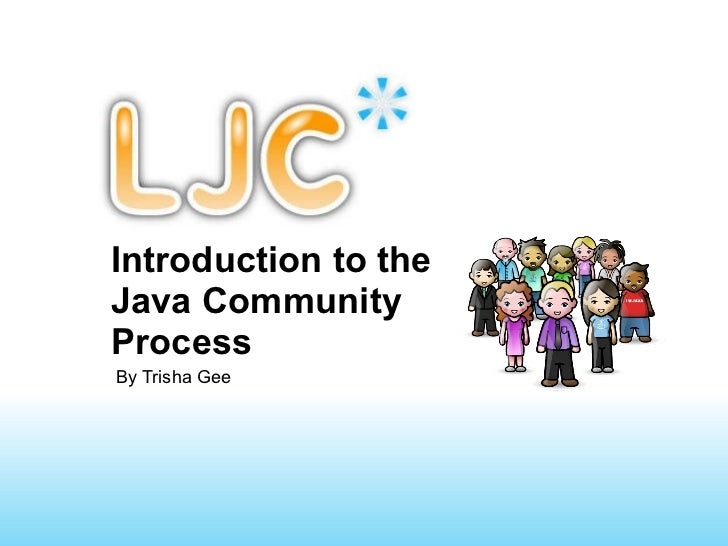 Introduction to the Java Community Process By Trisha Gee