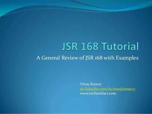 A General Review of JSR 168 with Examples  Vinay Kumar de.linkedin.com/in/vinaykumar2/ www.techartifact.com