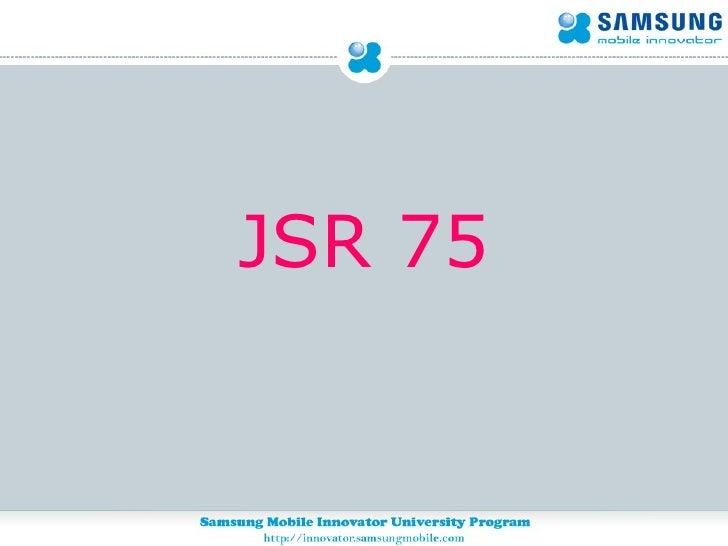 <ul><li>JSR 75 </li></ul>