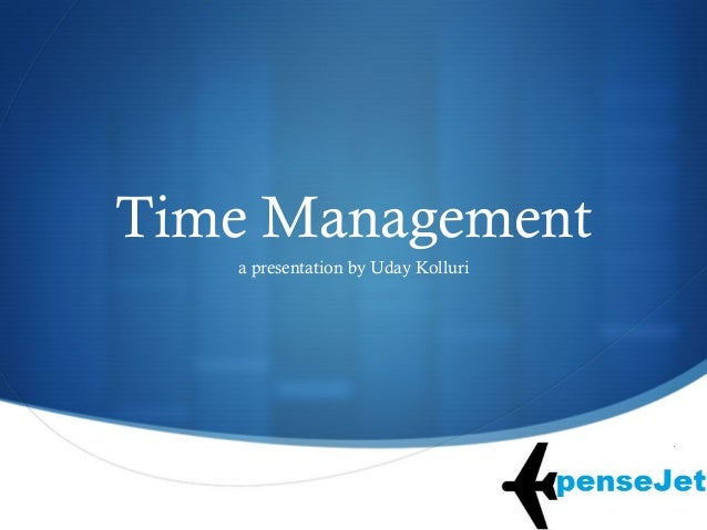  Time Management a presentation by Uday Kolluri