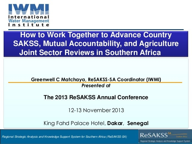 How to Work Together to Advance Country SAKSS, Mutual Accountability, and Agriculture Joint Sector Reviews in Southern Afr...