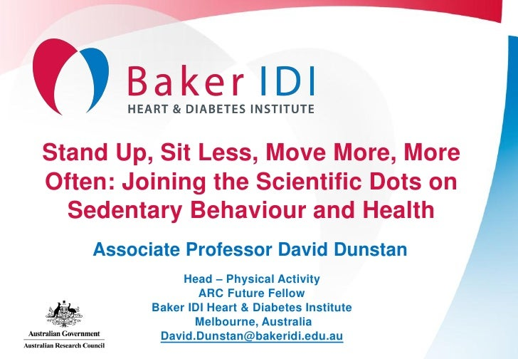 Stand Up, Sit Less, Move More, MoreOften: Joining the Scientific Dots on  Sedentary Behaviour and Health    Associate Prof...