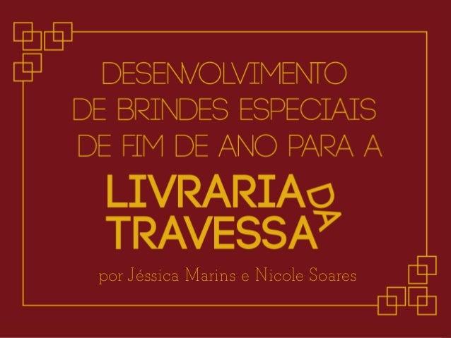 por Jéssica Marins e Nicole Soares