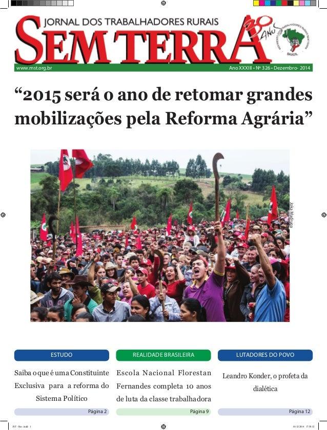 www.mst.org.br  Ano XXXIII • Nº 326 • Dezembro- 2014 Saiba o que é uma Constituinte Exclusiva para a reforma do Sistema ...