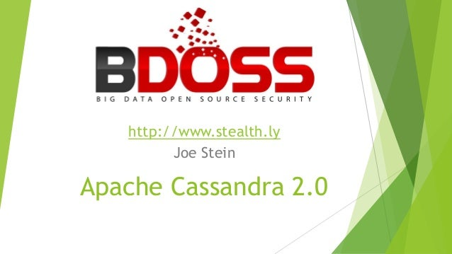 Apache Cassandra 2.0 http://www.stealth.ly Joe Stein