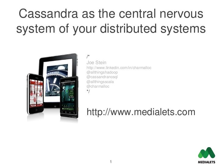 Cassandra as the central nervoussystem of your distributed systems            /*            Joe Stein            http://ww...
