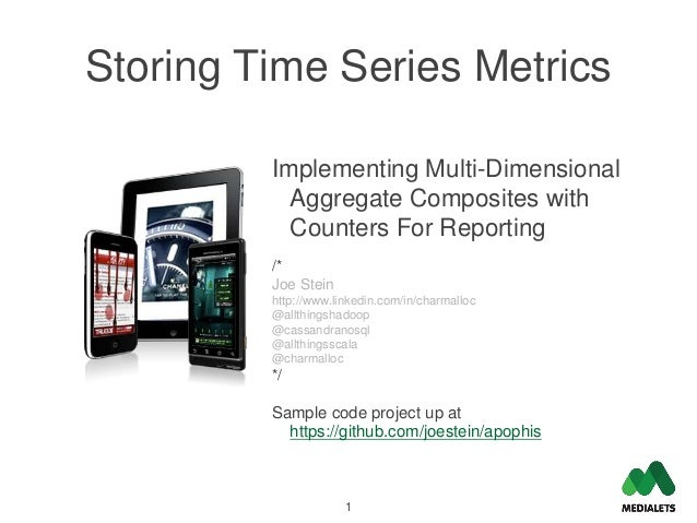 Storing Time Series Metrics         Implementing Multi-Dimensional           Aggregate Composites with           Counters ...