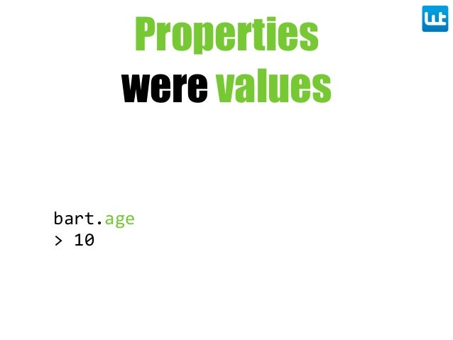 bart.age >  10 Properties were values