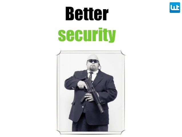 Better security