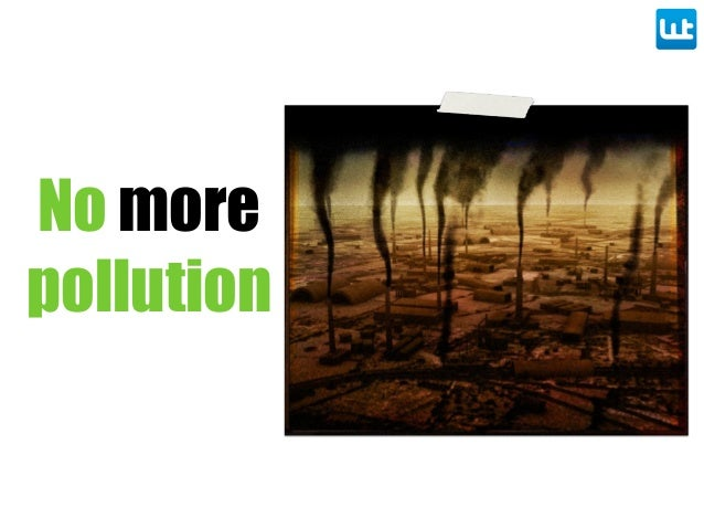 No more pollution