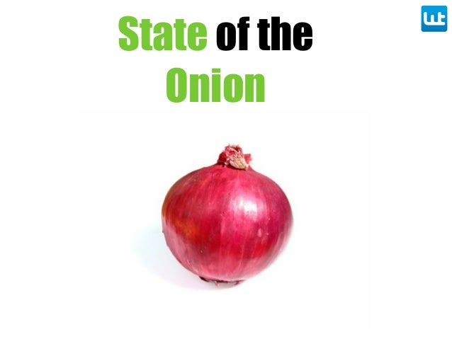 State of the Onion