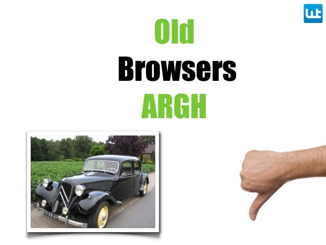 Old Browsers ARGH