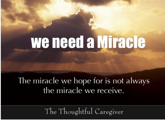 we need a Miracle