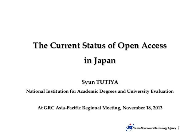 The Current Status of Open Access in Japan Syun TUTIYA National Institution for Academic Degrees and University Evaluation...
