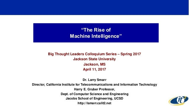 """The Rise of Machine Intelligence"" Big Thought Leaders Colloquium Series – Spring 2017 Jackson State University Jackson, M..."