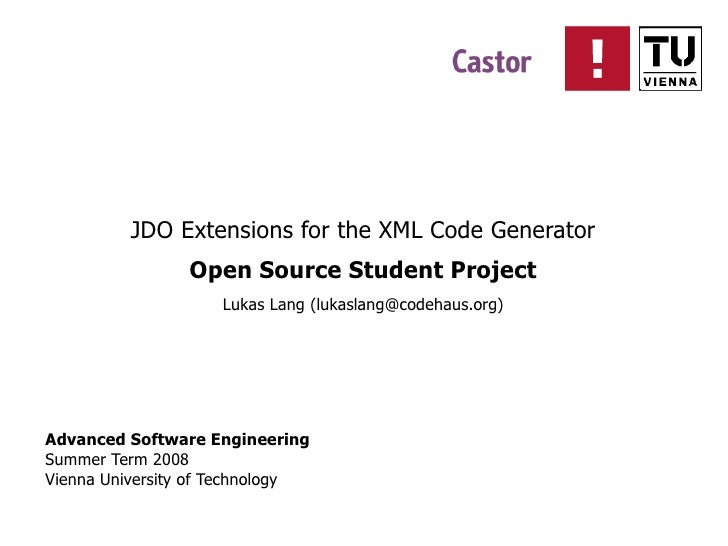 JDO Extensions for the XML Code Generator                 Open Source Student Project                     Lukas Lang (luka...