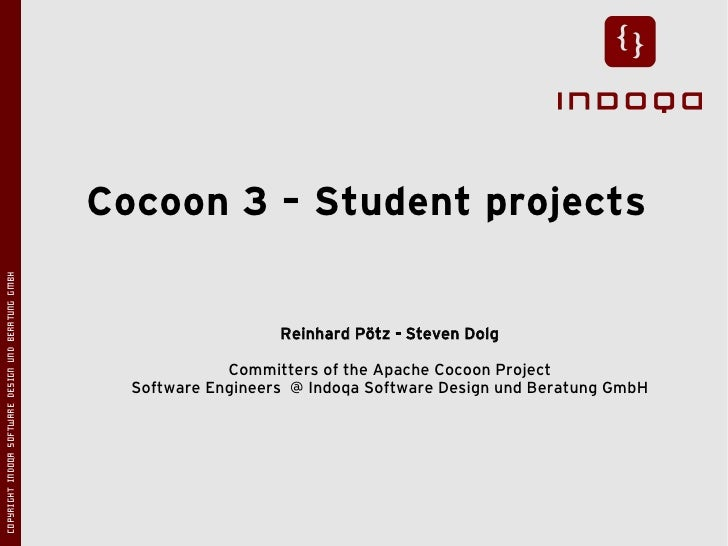 Cocoon 3 – Student projects COPYRIGHT INDOQA SOFTWARE DESIGN UND BERATUNG GMBH                                            ...