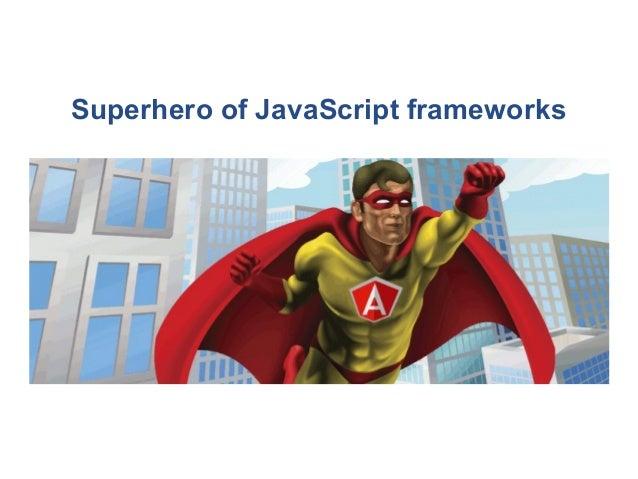 Superhero of JavaScript frameworks