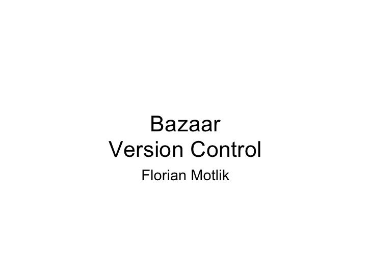 Bazaar Version Control    Florian Motlik
