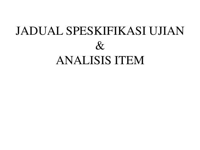 JADUAL SPESKIFIKASI UJIAN           &     ANALISIS ITEM