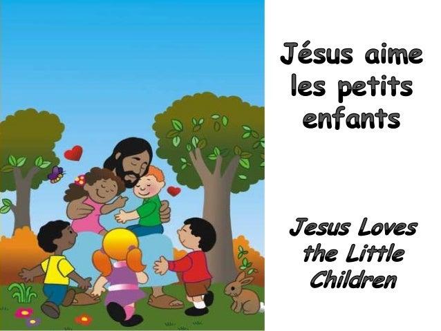 j sus aime les petits enfants jesus loves the little children. Black Bedroom Furniture Sets. Home Design Ideas