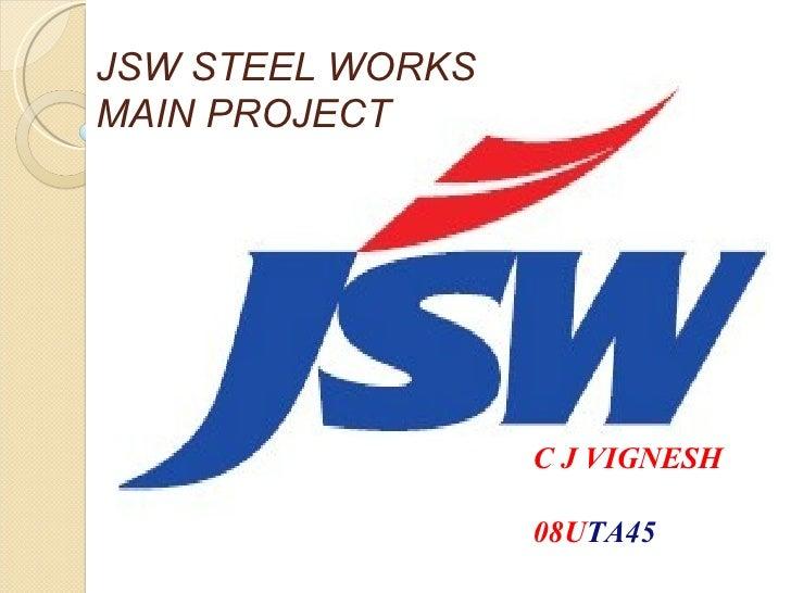 JSW STEEL WORKS MAIN PROJECT C J VIGNESH 08U TA45