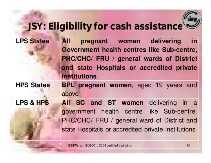 JSY: Eligibility for cash assistance LPS States   All    pregnant      women       delivering      in              Governm...