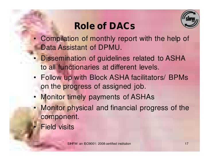 Role of DACs • Compilation of monthly report with the help of   Data Assistant of DPMU. • Dissemination of guidelines rela...