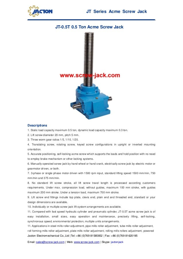 JT Series Acme Screw Jack Jacton Electromechanical Co.,Ltd | Tel: +86 (0)769 81585852 | Fax: +86 (0)769 81620195 Email: sa...