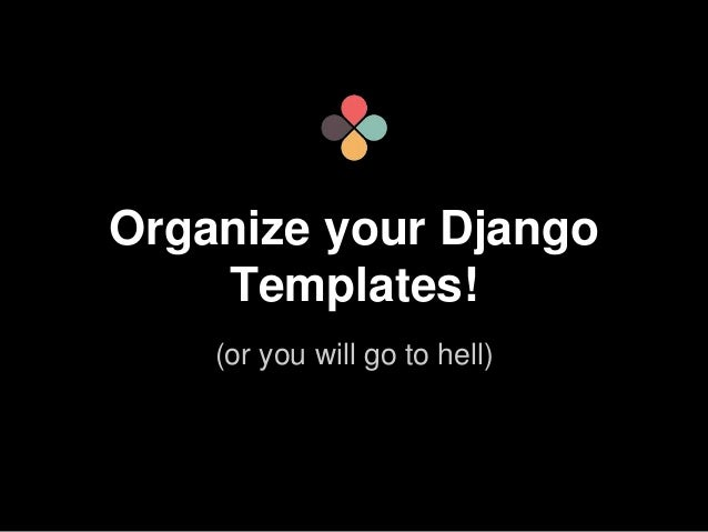 Organize your Django templates