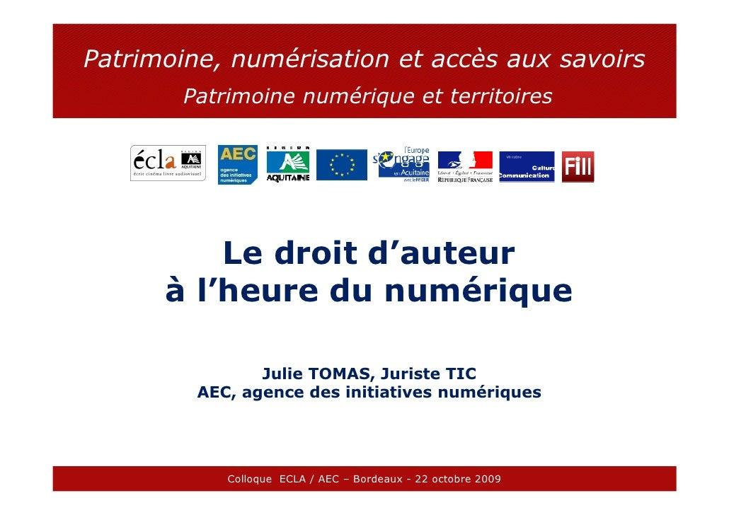 Patrimoine, numérisation et accès aux savoirs         Patrimoine numérique et territoires               Le droit d'auteur ...