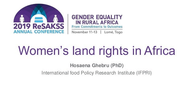 Women's land rights in Africa Hosaena Ghebru (PhD) International food Policy Research Institute (IFPRI)