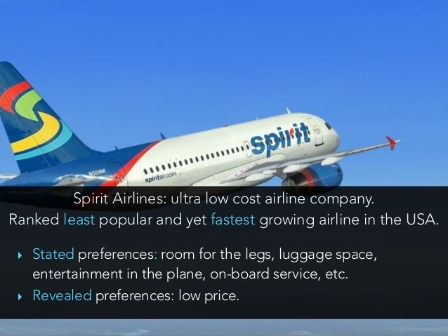 Spirit Airlines: ultra low cost airline company. Ranked least popular and yet fastest growing airline in the USA. ‣ State...