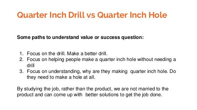Quarter Inch Drill vs Quarter Inch Hole Some paths to understand value or success question: 1. Focus on the drill. Make a ...