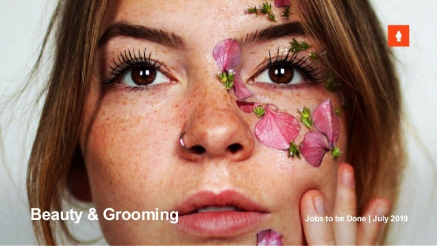 Beauty & Grooming Jobs to be Done | July 2019