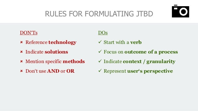 EXERCISE: FORMULATE JTBD INSIGHT JTBD You learned that getting permission from a boss to attend a conference is a big hurd...