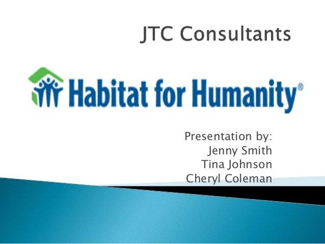 Presentation by: Jenny Smith Tina Johnson Cheryl Coleman