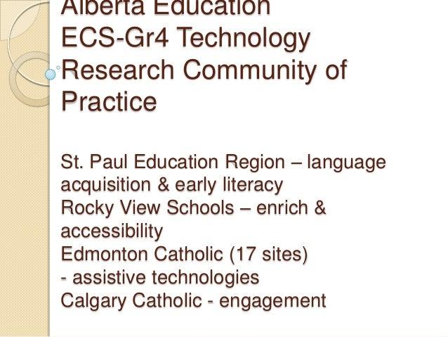 Alberta EducationECS-Gr4 TechnologyResearch Community ofPracticeSt. Paul Education Region – languageacquisition & early li...