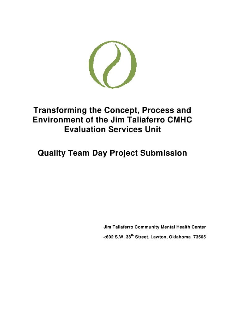 2007870130175<br />Transforming the Concept, Process and Environment of the Jim Taliaferro CMHC Evaluation Services Unit<b...