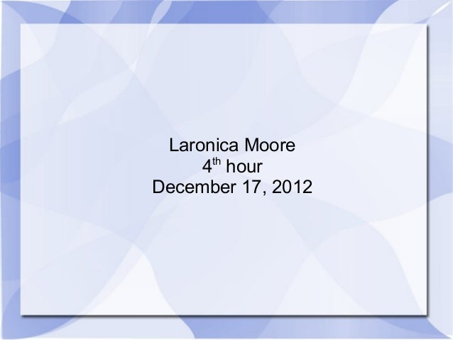 Laronica Moore     4th hourDecember 17, 2012
