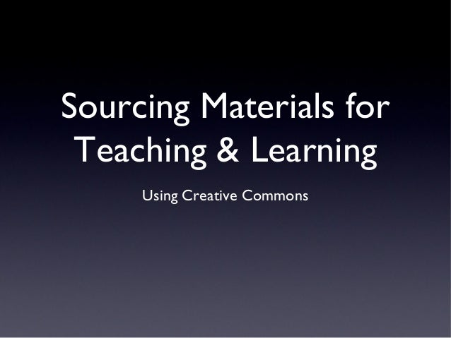 Sourcing Materials for Teaching & Learning Using Creative Commons